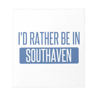 I'd rather be in Southaven Notepad