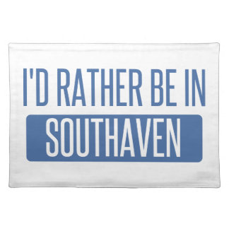 I'd rather be in Southaven Placemat