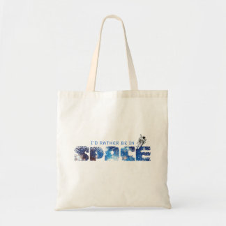 I'd Rather Be In Space tote