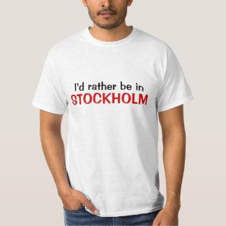 I'd rather be in Stockholm T-Shirt