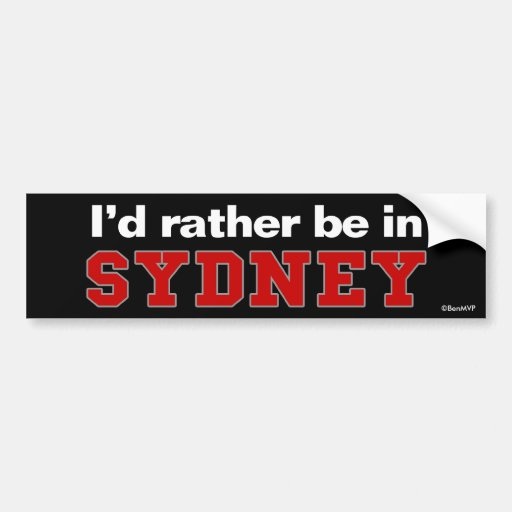 I'd Rather Be In Sydney Bumper Stickers