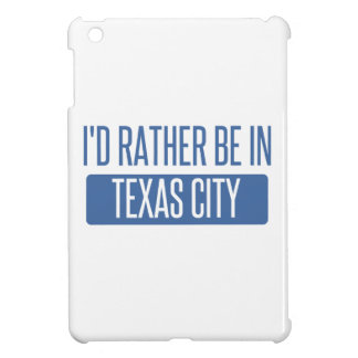 I'd rather be in Texas City iPad Mini Cover