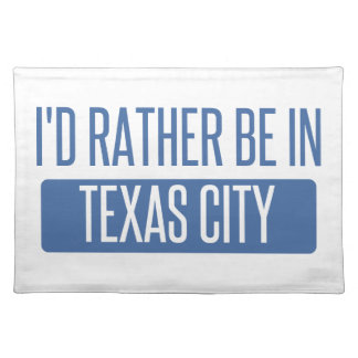I'd rather be in Texas City Placemat