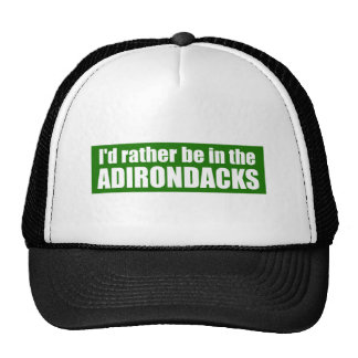 I'd Rather Be In The Adirondacks Trucker Hat