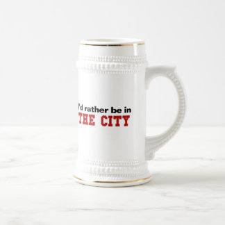 I'd Rather Be In The City Beer Stein