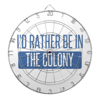 I'd rather be in The Colony Dartboard