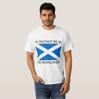 I'D RATHER BE IN THE HIGHLANDS T-Shirt