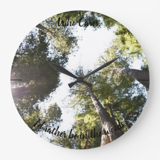 I'd Rather be in the Woods Clock