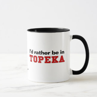 I'd Rather Be In Topeka Mug