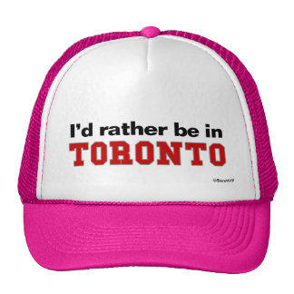 I'd Rather Be In Toronto Trucker Hat