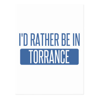 I'd rather be in Torrance Postcard