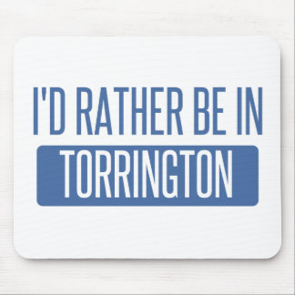 I'd rather be in Torrington Mouse Pad