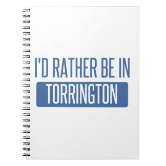 I'd rather be in Torrington Spiral Notebook