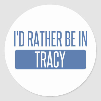 I'd rather be in Tracy Classic Round Sticker