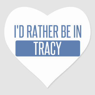 I'd rather be in Tracy Heart Sticker