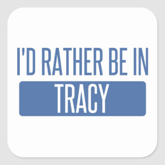 I'd rather be in Tracy Square Sticker