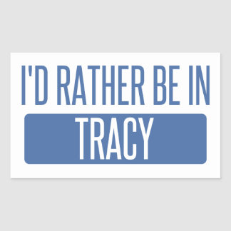 I'd rather be in Tracy Sticker