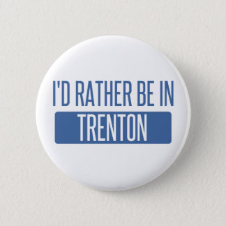 I'd rather be in Trenton 2 Inch Round Button