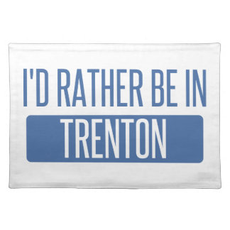 I'd rather be in Trenton Placemat