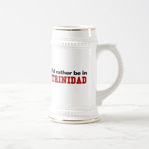 I'd Rather Be In Trinidad Mugs