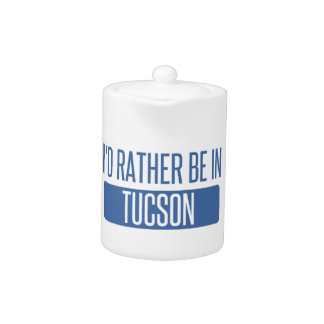 I'd rather be in Tucson