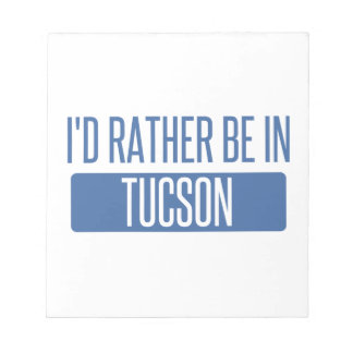 I'd rather be in Tucson Notepad