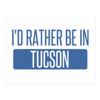 I'd rather be in Tucson Postcard