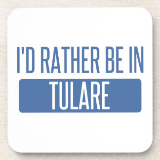 I'd rather be in Tulare Coaster