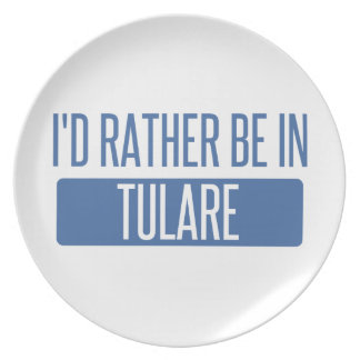 I'd rather be in Tulare Plate