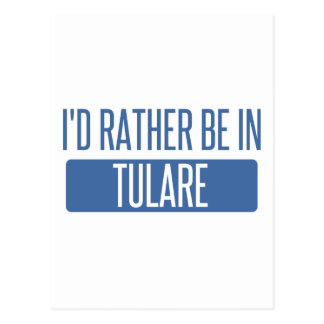 I'd rather be in Tulare Postcard