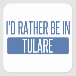 I'd rather be in Tulare Square Sticker