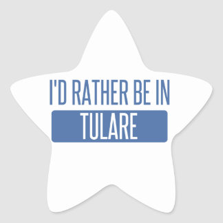 I'd rather be in Tulare Star Sticker