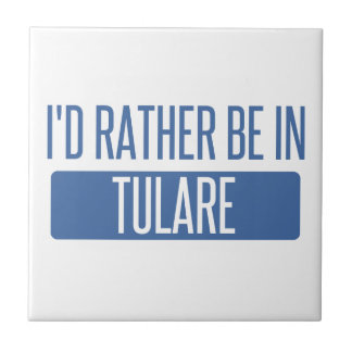 I'd rather be in Tulare Tile