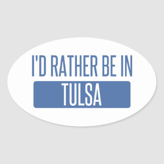 I'd rather be in Tulsa Oval Sticker