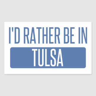 I'd rather be in Tulsa Sticker