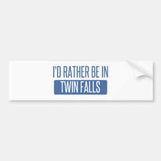 I'd rather be in Twin Falls Bumper Sticker