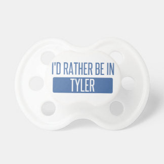 I'd rather be in Tyler Pacifier
