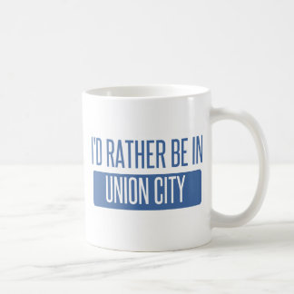 I'd rather be in Union City CA Coffee Mug