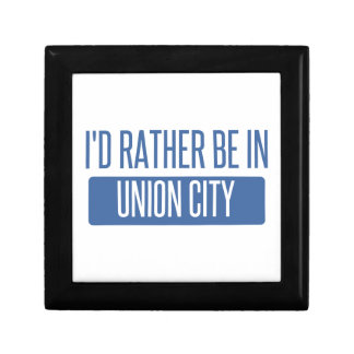 I'd rather be in Union City CA Keepsake Box