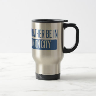 I'd rather be in Union City CA Travel Mug