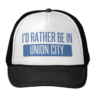 I'd rather be in Union City CA Trucker Hat