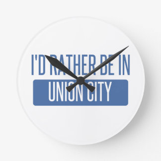 I'd rather be in Union City NJ Round Clock