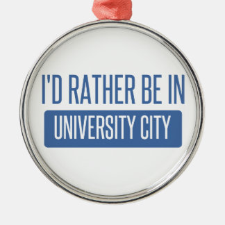 I'd rather be in University City Silver-Colored Round Ornament