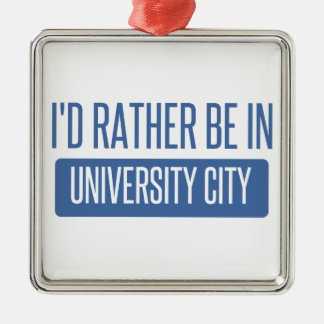 I'd rather be in University City Silver-Colored Square Ornament