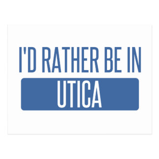 I'd rather be in Utica Postcard
