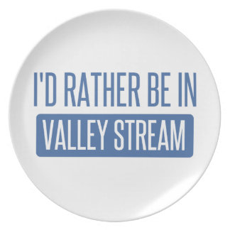 I'd rather be in Valley Stream Plate