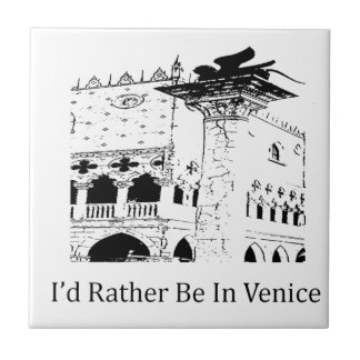 I'd Rather Be In Venice Tile