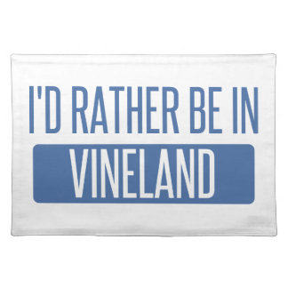 I'd rather be in Vineland Placemat