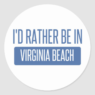 I'd rather be in Virginia Beach Classic Round Sticker