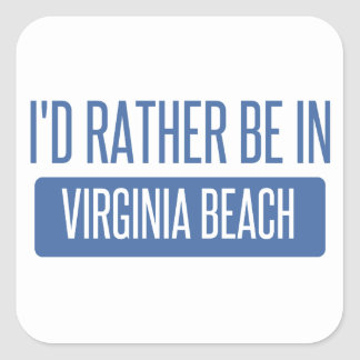 I'd rather be in Virginia Beach Square Sticker